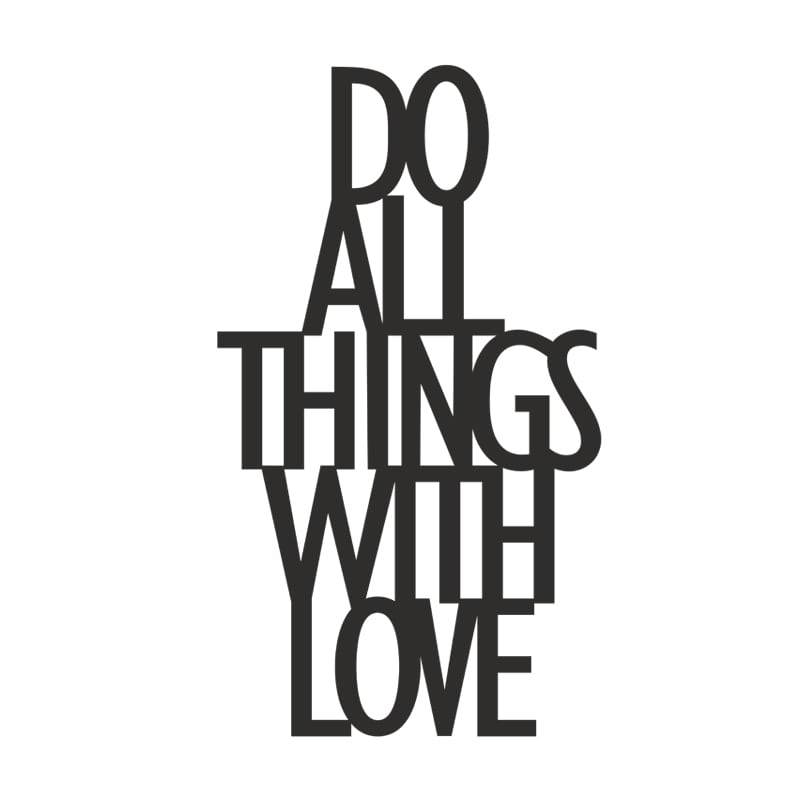 Decorative lettering on the shelf DO ALL THINGS WITH LOVE black