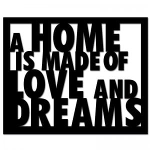 Napis na ścianę A HOME IS MADE OF LOVE AND DREAMS czarny
