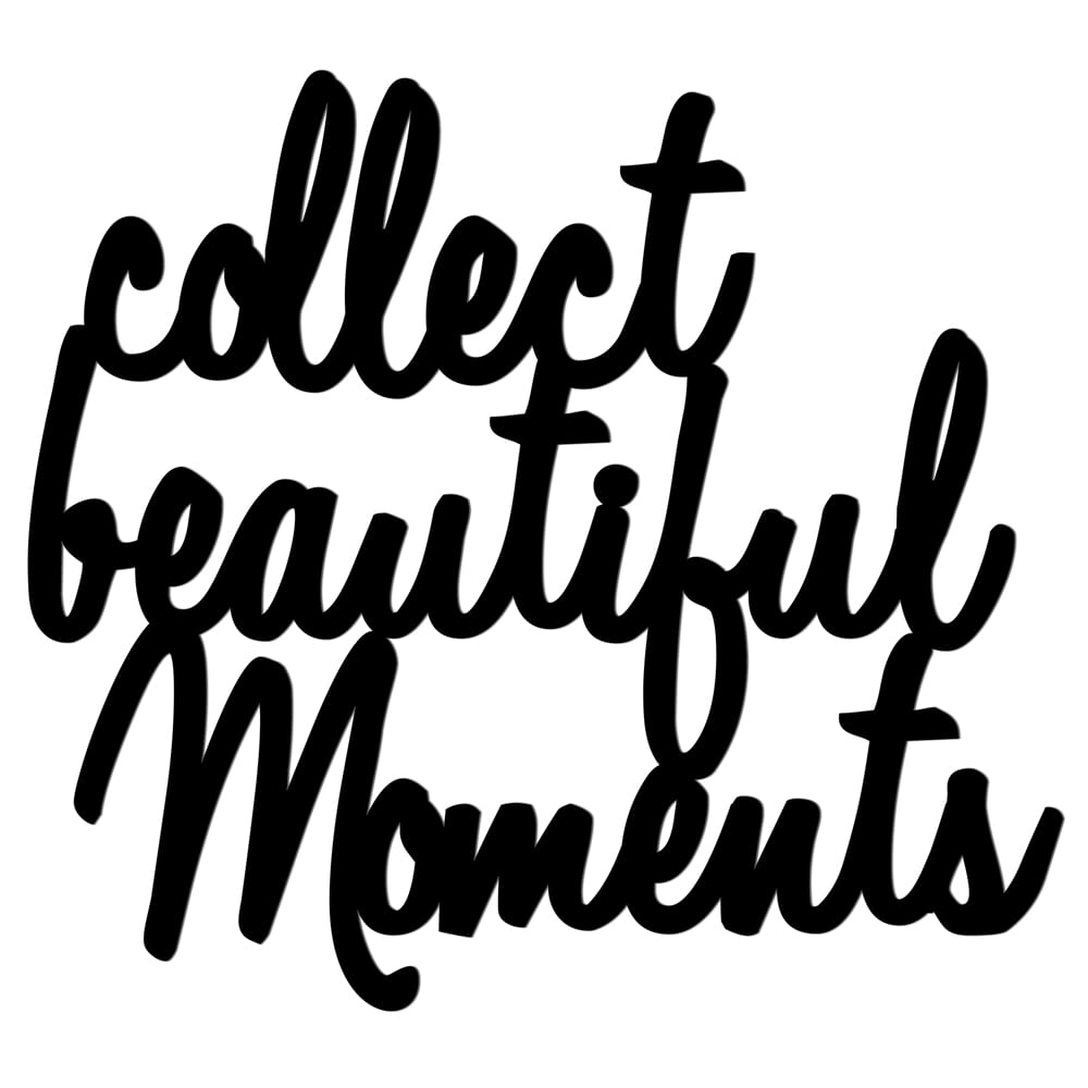 Inscription on the wall COLLECT BEAUTIFUL MOMENTS black