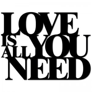 Napis na ścianę LOVE IS ALL YOU NEED czarny