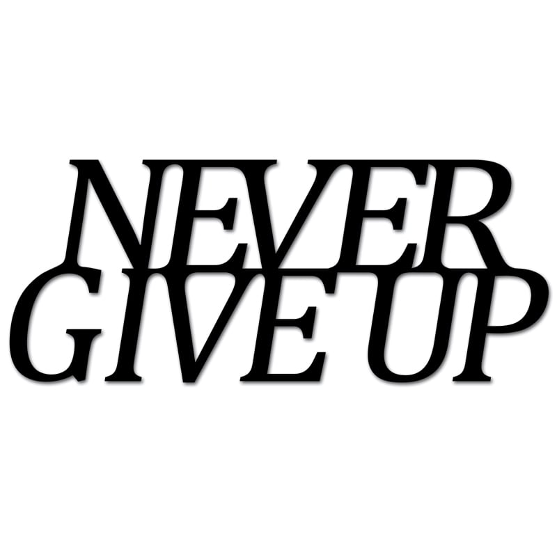 Inscription on the wall NEVER GIVE UP black