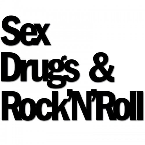 Inscription on the SEX DRUGS & ROCKnROL wall