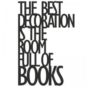 Napis na ścianę THE BEST DECORATION IS THE... czarny