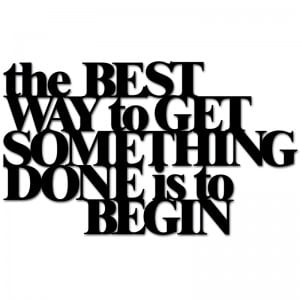 Napis na ścianę THE BEST WAY TO GET SOMETHING DONE IS TO BEGIN czarny