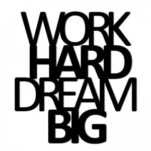 Napis na ścianę WORK HARD DREAM BIG czarny