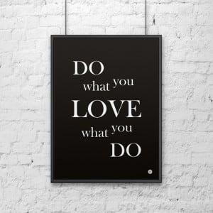Plakat dekoracyjny 50x70 cm DO WHAT YOU LOVE WHAT YOU DO czarny