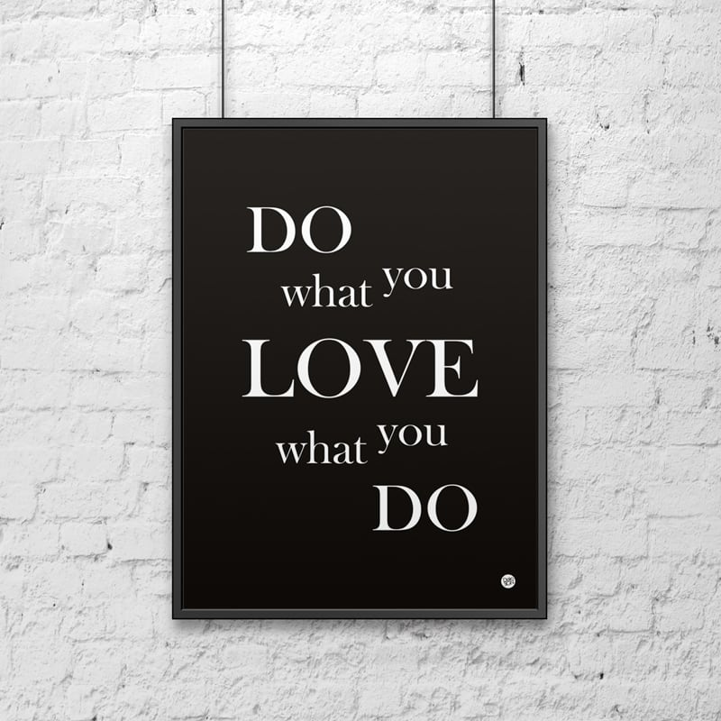 Decorative poster 50x70 cm DO WHAT YOU LOVE WHAT YOU DO black