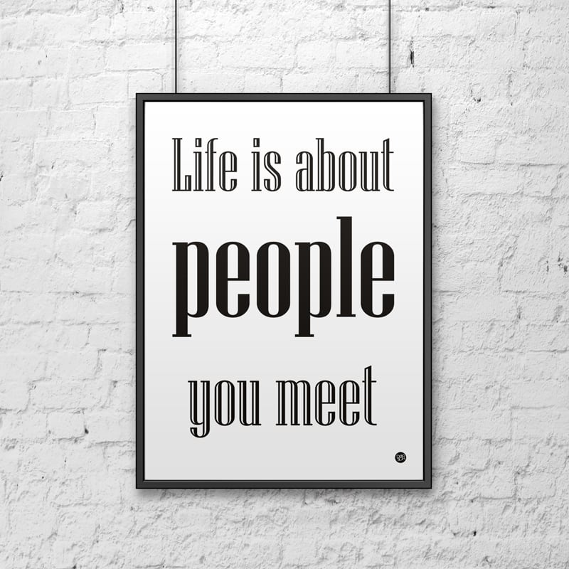 Decorative poster 50x70 cm LIFE IS ABOUT PEOPLE YOU MEET white