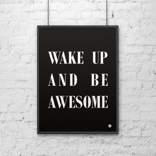 Decorative poster 50x70 WAKE UP AND BE AWESOME black