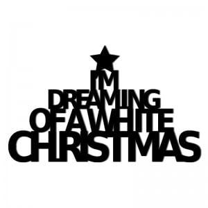 Świąteczny napis na ścianę IM DREAMING OF A WHITE CHRISTMAS
