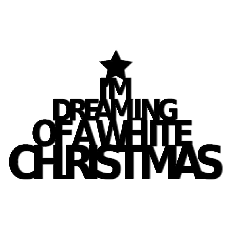 Christmas inscription on the wall IM DREAMING OF A WHITE CHRISTMAS